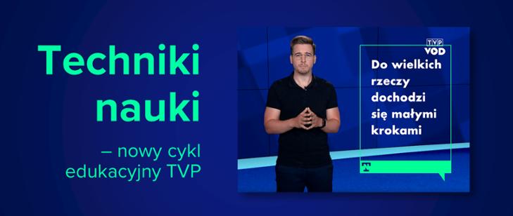 Techniki nauki- nowy cykl edukacyjny TVP VOD