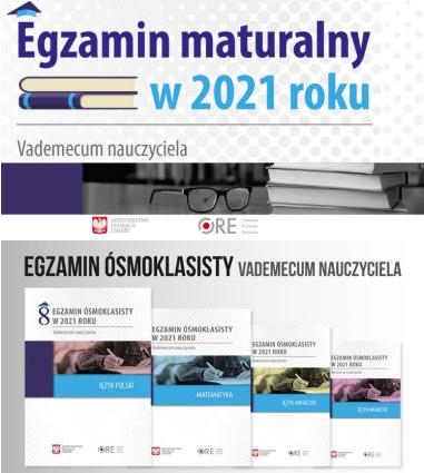 Egzamin ósmoklasisty i maturalny  w 2021 roku – vademecum nauczyciela