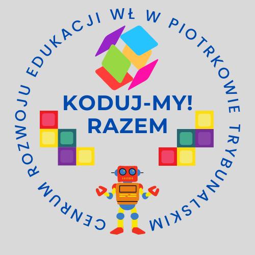 KODUJ-MY!RAZEM Z CENTRUM ROZWOJU EDUKACJI WŁ W PIOTRKOWIE TRYBUNALSKIM 2021
